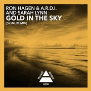 Ron Hagen & A.R.D.I ft Sarah Lynn - Gold In The Sky (Signum Mix)